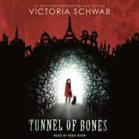 Tunnel of Bones - Victoria Schwab