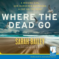 Where the Dead Go - Sarah Bailey