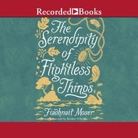 The Serendipity of Flightless Things - Fiadhnait Moser