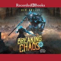 Breaking Chaos - Ben Galley