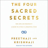 The Four Sacred Secrets: For Love and Prosperity, A Guide to Living in a Beautiful State - Krishnaji,Preethaji