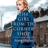 The Girl from the Corner Shop - Alrene Hughes