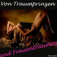 Von Traumprinzen und Frauenträumen - Doris Lerche, Sandra Niermeyer, Ulli Weigel