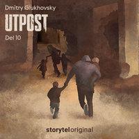 Utpost - E10 - Dmitry Glukhovsky