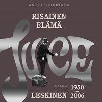 Risainen elämä - Antti Heikkinen
