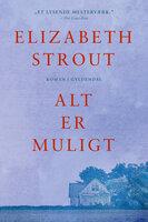 Alt er muligt - Elizabeth Strout
