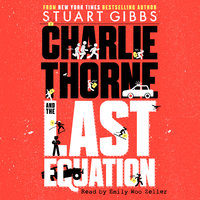 Charlie Thorne and the Last Equation - Stuart Gibbs
