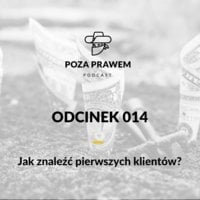 Jak znaleźć pierwszych klientów? - Jerzy Rajkow - Krzywicki,Szymon Kwiatkowski