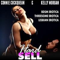 Hard Sell: Cuckqueans 10 (BDSM Erotica Threesome Erotica Lesbian Erotica) - Connie Cuckquean