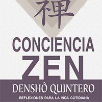 Conciencia zen - Densho Quintero