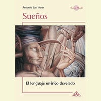 Sueños, el lenguaje onírico develado - Antonio Las Heras