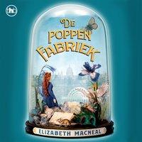 De poppenfabriek - Elizabeth Macneal