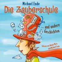 Die Zauberschule und andere Geschichten - Michael Ende