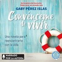 Convénceme de vivir - Gaby Pérez Islas