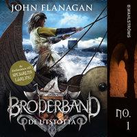 Broderband 1 – De utstötta - John Flanagan
