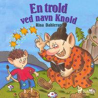 En trold ved navn Knold - Rina Dahlerup