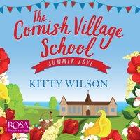 The Cornish Village School: Summer Love - Kitty Wilson
