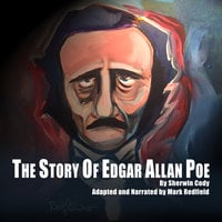 The Story of Edgar Allan Poe - Edgar Allan Poe, Sherwin Cody