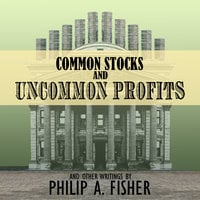 Common Stocks and Uncommon Profits and Other Writings (2nd Edition) - Philip A. Fisher