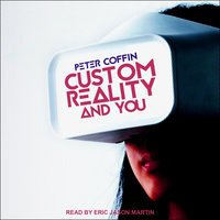 Custom Reality and You - Peter Coffin