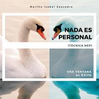 Nada es personal - Martha Isabel Saavedra