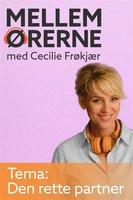 Mellem ørerne 9 - Den rette partner - Cecilie Frøkjær