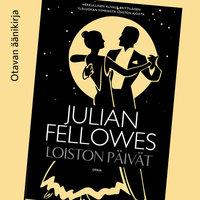 Loiston päivät - Julian Fellowes