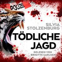 Tödliche Jagd - Silvia Stolzenburg