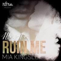 How To Ruin Me - Mia Kingsley
