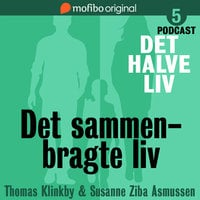 Det halve liv - Episode 5 - Det sammenbragte liv - Susanne Ziba Asmussen, Thomas Klinkby