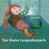 Das kleine Lumpenkasperle - Michael Ende, Susanne Schindler Günther