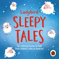 Ladybird Sleepy Tales: Ten calming stories to help little children relax at bedtime - Ladybird