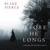 Before He Longs - Blake Pierce