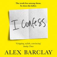 I Confess - Alex Barclay