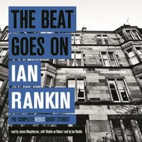 The Beat Goes On: The Complete Rebus Stories - Ian Rankin