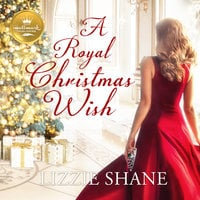 A Royal Christmas Wish - Lizzie Shane