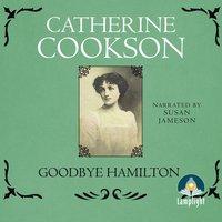 Goodbye Hamilton - Catherine Cookson