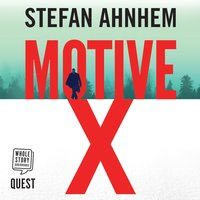 Motive X: A Fabian Risk Thriller, Book 3 - Stefan Ahnhem