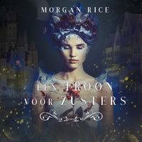 Een Troon Voor Zusters (Boek Een) - Morgan Rice