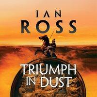 Triumph in Dust - Ian Ross
