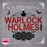 Warlock Holmes: The Sign of Nine - G.S. Denning