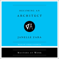Becoming an Architect: Masters at Work - Janelle Zara