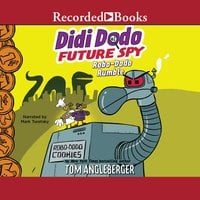 Didi Dodo, Future Spy: Robo-dodo Rumble - Tom Angleberger
