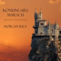 Konungars marsch - Morgan Rice