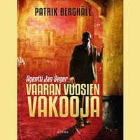 Vaaran vuosien vakooja - Patrik Berghäll