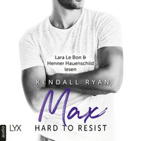 Hard to Resist: Max - Kendall Ryan
