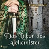 Das Labor des Alchemisten - Richard Rötzer
