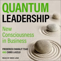 Quantum Leadership: New Consciousness in Business - Chris Laszlo, Frederick Chavalit Tsao