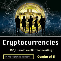 Cryptocurrencies: ICO, Litecoin and Bitcoin Investing - Jiles Reeves