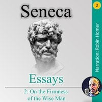 Essays 2: On the Firmness of the Wise Man - Seneca